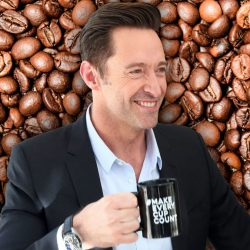 Hugh Jackman - Make every cup count